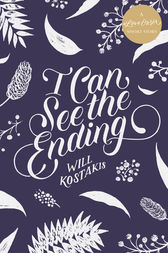 I Can See the Ending by Will Kostakis