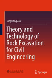 Theory and Technology of Rock Excavation for Civil Engineering by Dingxiang Zou