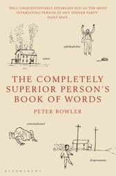 The Completely Superior Person's Book of Words by Peter Bowler