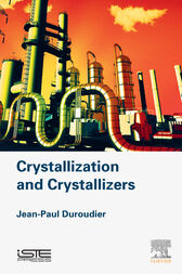 Crystallization and Crystallizers by Jean-Paul Duroudier
