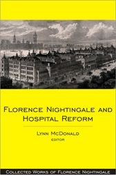 Florence Nightingale and Hospital Reform by Lynn McDonald