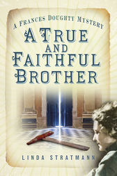 A True and Faithful Brother by Linda Stratmann