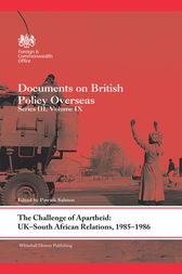 The Challenge of Apartheid: UK–South African Relations, 1985–1986 by Patrick Salmon