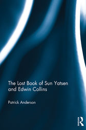 The Lost Book of Sun Yatsen and Edwin Collins by Patrick Anderson