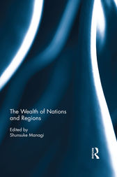The Wealth of Nations and Regions by Shunsuke Managi