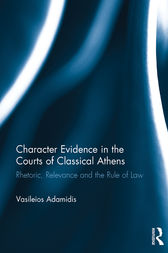 Character Evidence in the Courts of Classical Athens by Vasileios Adamidis