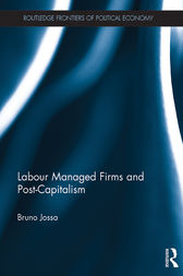 Labour Managed Firms and Post-Capitalism by Bruno Jossa