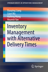 Inventory Management with Alternative Delivery Times by Xiaoying Liang