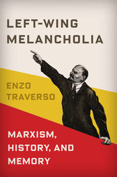 Left-Wing Melancholia by Enzo Traverso