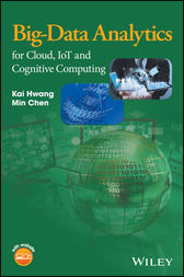 Big-Data Analytics for Cloud, IoT and Cognitive Computing by Kai Hwang