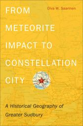 From Meteorite Impact to Constellation City by Oiva W. Saarinen