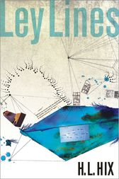 Ley Lines by H. L. Hix
