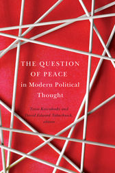 The Question of Peace in Modern Political Thought by Toivo Koivukoski