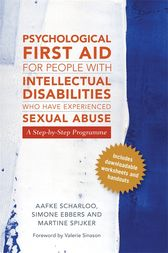 Psychological First Aid for People with Intellectual Disabilities Who Have Experienced Sexual Abuse by Aafke Scharloo