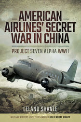 American Airline's Secret War in China by Leland Shanle