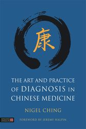 The Art and Practice of Diagnosis in Chinese Medicine by Nigel Ching
