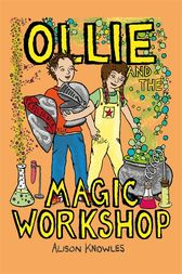 Ollie and the Magic Workshop by Alison Knowles