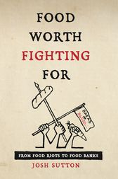 Food Worth Fighting For by Josh Sutton