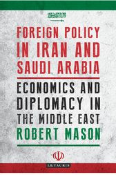 Foreign Policy in Iran and Saudi Arabia by Robert Mason