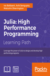 Julia: High Performance Programming by Ivo Balbaert