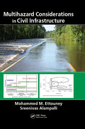 Multihazard Considerations in Civil Infrastructure by Mohammed M. Ettouney