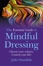 The Essential Guide to Mindful Dressing by Jules Standish