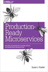 Production-Ready Microservices by Susan J. Fowler