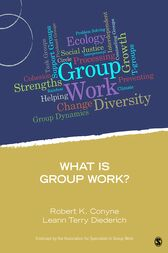 What Is Group Work? by Robert K. Conyne