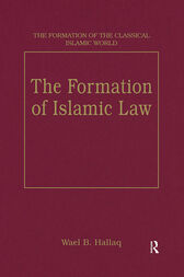 The Formation of Islamic Law by Wael B. Hallaq