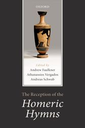 The Reception of the Homeric Hymns by Andrew Faulkner