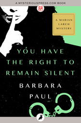 You Have the Right to Remain Silent by Barbara Paul