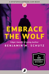 Embrace the Wolf by Benjamin M. Schutz