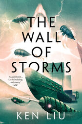 The Wall of Storms by Ken Liu