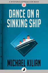 Dance on a Sinking Ship by Michael Kilian