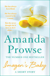 Imogen's Baby: A Short Story by Amanda Prowse