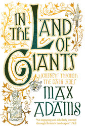 In the Land of Giants by Max Adams