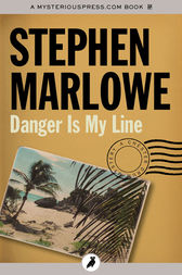 Danger Is My Line by Stephen Marlowe
