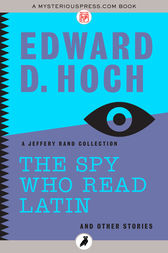 The Spy Who Read Latin: And Other Stories by Edward D. Hoch