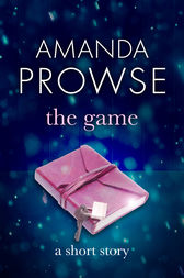 The Game: A Short Story by Amanda Prowse