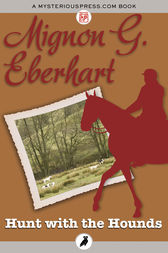 Hunt with the Hounds by Mignon G. Eberhart