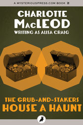 The Grub-and-Stakers House a Haunt by Charlotte MacLeod