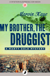 My Brother, the Druggist by Marvin Kaye