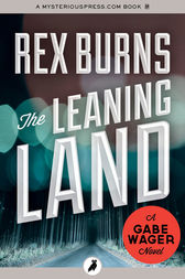 The Leaning Land by Rex Burns