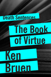The Book of Virtue by Ken Bruen