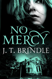 No Mercy by J.T. Brindle