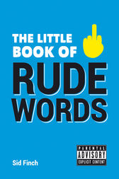 Little Book of Rude Words by Sid Finch