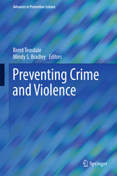Preventing Crime and Violence by Brent Teasdale
