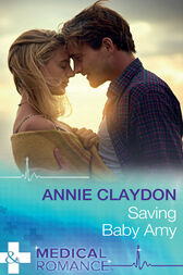 Saving Baby Amy (Mills & Boon Medical) by Annie Claydon