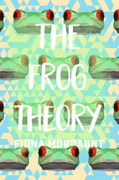 The Frog Theory by Fiona Mordaunt