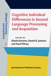 Cognitive Individual Differences in Second Language Processing and Acquisition by Gisela Granena